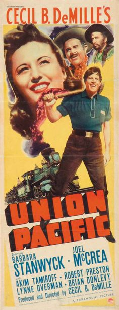 Union Pacific directed by Cecil B. de Mille, with Joel McCrea & Barbara Stanwyck Colt 45, Barbara Stanwyck, Western Film, Western Movies, Love Posters, Film Posters, Old Movies, Vintage Movies, Preston