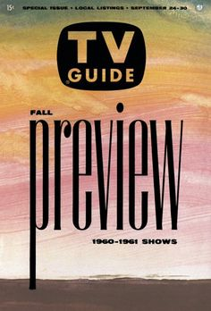 TV Guide: September 24, 1960 - Fall Preview 1960-1961 Shows  JK NOTE: Fictional character, Katherine Caine, spent a lot of time watching television.