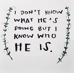 this is like the key motto of my life. I really don't know why God lets things happen or what His plan is but I know who He is.that is all that matters Pretty Words, Beautiful Words, Cool Words, Wise Words, Quotes To Live By, Me Quotes, Qoutes, All That Matters, Ex Machina