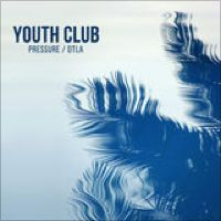 Pressure / DTLA - Single by Youth Club
