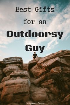 20 Gifts For Outdoorsy Men Ideas Outdoorsy Man Outdoorsy Gifts