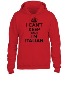 I can't keep calm i'm Italian - UNISEX HOODIE