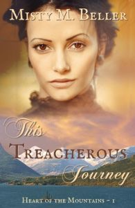 This Treacherous Journey by Misty M. Beller (Heart of the Mountains #1)