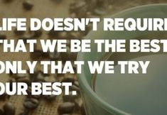 Life doesn't require that we be the best, only that we try our best. – H. Jackson Brown Jr. Christian Motivational Quotes, Inspirational Quotes, Daily Inspiration Quotes, Great Quotes, Ungrateful People, We All Make Mistakes, No One Is Perfect, Leadership Quotes, Good Thoughts