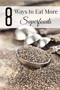 8 Ways to Eat More Superfoods- Here are some tips for eating more superfoods by swapping them for other ingredients, sneaking them into smoothies, and more