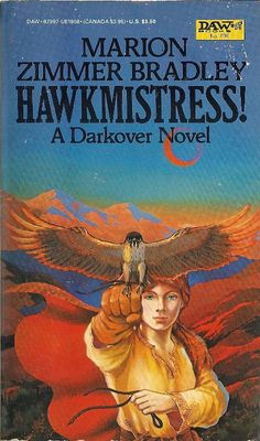 (Darkover: The Hundred Kingdoms) Marion Zimmer Bradley 0879977620 9780879977627 Hawkmistress! (Darkover: The Hundred Kingdoms) Fantasy Book Covers, Book Cover Art, Fantasy Books, Fantasy Art, Sci Fi Novels, Sci Fi Books, Fiction Novels, Used Books, Books To Read