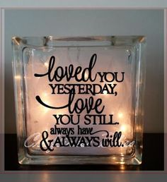 Loved You Yesterday Love You Still night light Glass Block vinyl decal handmade #Handmade