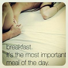 Don't Forget Your Breakfast, Most Important Meal of the Day ;-) #MorningSex #GoodStart #BreakfastInBed #BetterThanCoffee #MelBsLovelounge