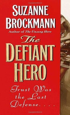 The Defiant Hero (Troubleshooters, Book 2) by Suzanne Brockmann, http://www.amazon.com/dp/0804119538/ref=cm_sw_r_pi_dp_d5KRpb0EE4VEN