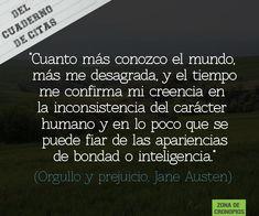 Del cuaderno de citas: Orgullo y prejuicio http://zonadecronopios.wordpress.com/2014/10/13/del-cuaderno-de-citas-orgullo-y-prejuicio/