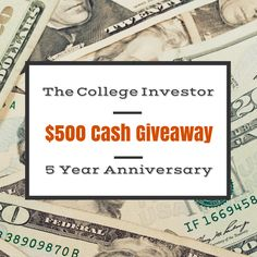 The College Investor  5 Year Anniversary $500 Cash Giveaway  http://thecollegeinvestor.com/14505/5-year-anniversary-500-cash-giveaway/