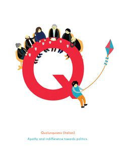 """Q is for """"Qualunquismo"""": Italian for apathy and indifference towards politics. #typography"""