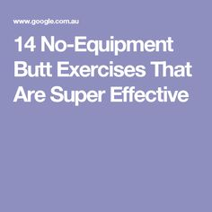 14 No-Equipment Butt Exercises That Are Super Effective