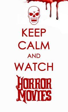 Horror movies....Eeeeee!