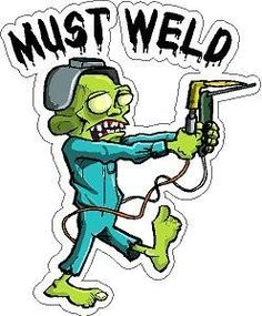 3 - Must Weld Zombie Welder Hard Hat / Helmet Stickers H2