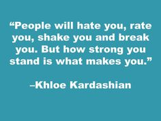 Khloe Kardashian is my fav Babe Quotes, Queen Quotes, Words Quotes, Wise Words, Quotes To Live By, Qoutes, Sayings, Khloe Kardashian Quotes, Excellence Quotes