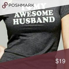 ? Husband T'Shirt Brand New Dark grey 50/50 blend size small I ? My Awesome Husband T'shirt. Print is super soft, and seamless to material. No thick paint! Tops Tees - Short Sleeve