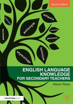 Ross, A. (2013) English language knowledge for secondary teachers (London: Routledge)