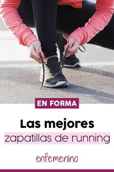 be9131ad9 Las mejores zapatillas de running que toda mujer desea tener
