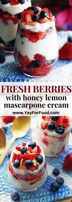 Fresh Berries with Honey Lemon Mascarpone Cream - Try this delicious no-bake dessert recipe that's super easy and fast to make. #yayforfood | #dessertrecipes | #strawberries | #blueberries | #summerrecipes | #dessert | #sweettreats | #nobake | #mascarpone | #quickandeasy | #easydesserts