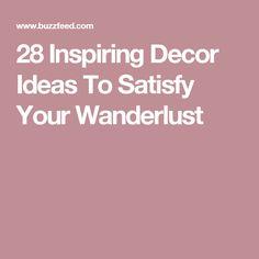 28 Inspiring Decor Ideas To Satisfy Your Wanderlust