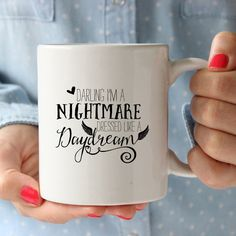 Coffee Mug, Ceramic mug, quote mug, Nightmare Dressed Like a Daydream, Hand Lettered Calligraphy, unique coffee mug gift coffee, (M0003) by StudioCicadaHome on Etsy https://www.etsy.com/listing/233334600/coffee-mug-ceramic-mug-quote-mug
