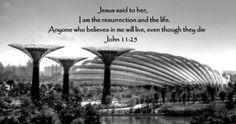 John 11:25, Garden by the Bay Singapore