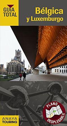 Bélgica y Luxemburgo: Anaya guía total