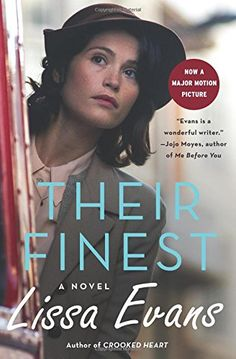 420c1a99330 Their Finest  A Novel by Lissa Evans https   www.amazon.