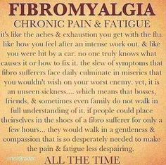 Fibromyalgia Pain-- I agree with 100%, some people should just keep their mouths shut if they have no idea how bad this pain and exhaustion really gets.