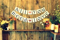 Song Lyric All you need is love Romantic, Engagement, Love, Wedding Banner, Photo Prop via Etsy