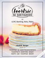 Toortsie Se Soetighede - vir LCHF, Banting, Keto, Paleo, an ebook by Madelé Burger at Smashwords