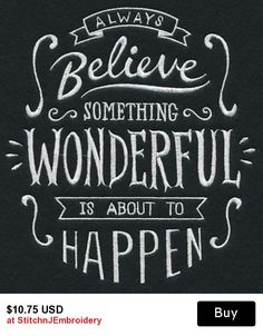 Always Believe Something Wonderful is About to Happen machine embroidered Black Cotton Kitchen Tea Towel