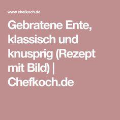Gebratene Ente, klassisch und knusprig (Rezept mit Bild)   Chefkoch.de