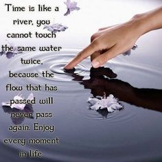 time is like a river life quotes quotes quote life quote