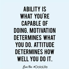 Attitude determines so much, solves so much and accomplishes so much!