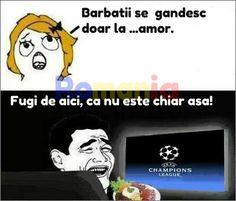 Barbatii iubesc femeile si fotbalul Champions League