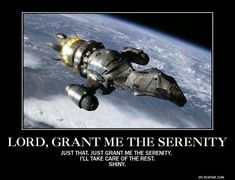 The prayer of the Browncoats.