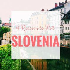 Four Reasons to visit Slovenia