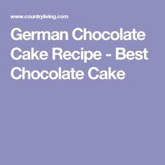 German Chocolate Cake Recipe - Best Chocolate Cake