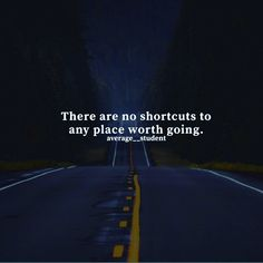 There are no shortcuts to any place worth going. Psycho Quotes, Sad Quotes, Quotes To Live By, Motivational Quotes, Inspirational Quotes, Positive Affirmations, Positive Quotes, Positive Vibes, Create Quotes