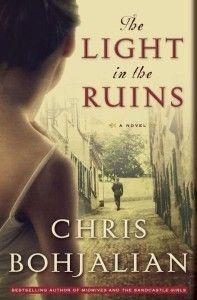 THE LIGHT IN THE RUINS by Chris Bohjalian is a post-World War II novel that is as beautiful as it is heartbreaking.