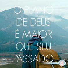 O plano de Deus é maior que seu passado!