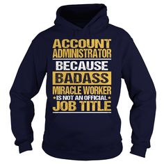 Awesome Tee For Account Administrator T-Shirts, Hoodies. SHOPPING NOW ==► https://www.sunfrog.com/LifeStyle/Awesome-Tee-For-Account-Administrator-93725742-Navy-Blue-Hoodie.html?id=41382