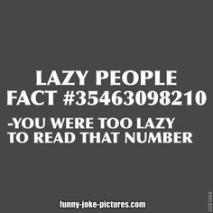 Funny Lazy People Fact Quote Picture