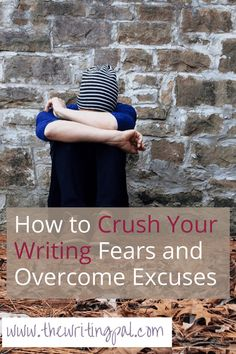 Crush your writing fears and stay motivated to write with this awesome advice. Crush your writing fears and overcome excuses today.