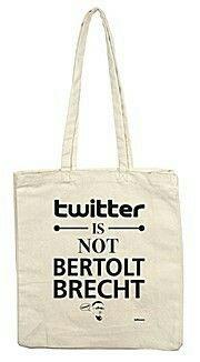 Twitter is not Bertholt Brecht