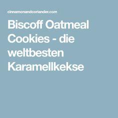 Biscoff Oatmeal Cookies - die weltbesten Karamellkekse