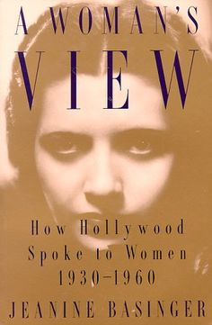A Woman's View: How Hollywood Spoke to Women, 1930–1960 by Jeanine Basinger http://www.amazon.com/dp/0819562912/ref=cm_sw_r_pi_dp_JQVfwb19Z366S