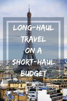 Learn how to afford long-haul travel on a short-haul budget.